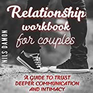 Relationship Workbook for Couples: A Guide to Trust, Deeper Communication and Intimacy