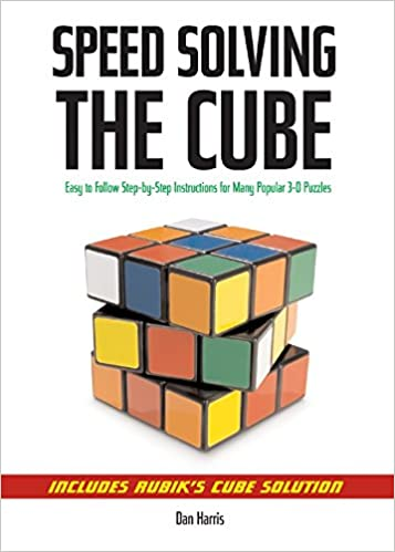 Speedsolving The Cube Easy To Follow Step By Step Instructions For