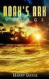 Noah's Ark: Voyage (Noah's Ark Series Book 4)