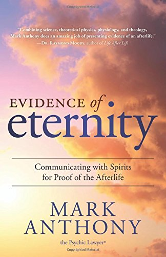 Download Evidence of Eternity: Communicating with Spirits for Proof of the Afterlife PDF