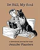 Be Still My Soul: A Devotional Journal for Boys
