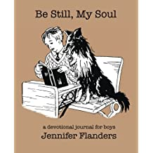Be Still My Soul: A Devotional Journal for Boys