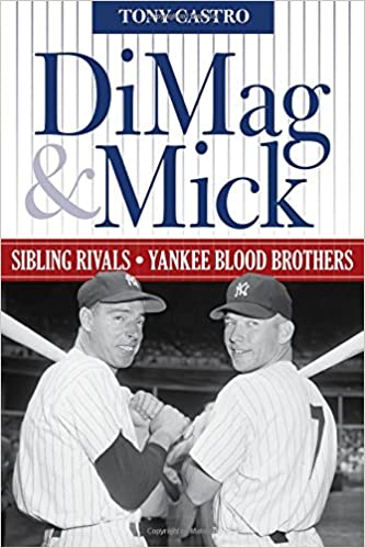 Sibling Rivals Yankee Blood Brothers DiMag /& Mick