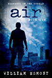 Air: A Zombie Apocalypse Short (Elements of the Undead Book 2)