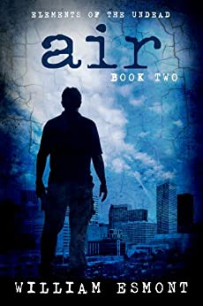 Air: A Zombie Apocalypse Short (Elements of the Undead Book 2) by [Esmont, William]
