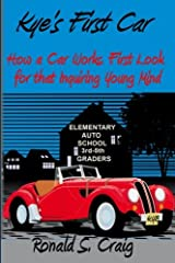 Kye's First Car: How a car works, a first look for inquiring young minds Paperback