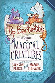 Pip Bartlett's Guide to Magical Creatures 0545709261 Book Cover