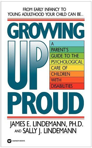 Growing Up Proud: A Parent's Guide to the Psychological Care of by James E. Lindemann (1992-01-05)