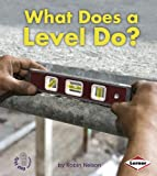What Does a Level Do?, Robin Nelson, 0761389814