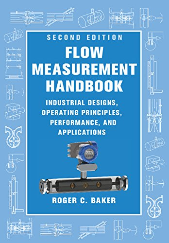 Flow Measurement Handbook: Industrial Designs, Operating Principles, Performance, and Applications