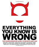 Everything You Know Is Wrong, Russ Kick, 0971394202