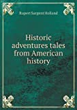 img - for Historic adventures tales from American history book / textbook / text book