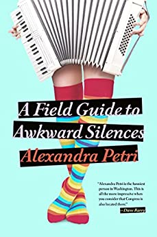 A Field Guide to Awkward Silences by [Petri, Alexandra]