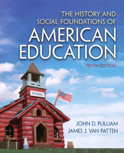 The History and Social Foundations of American Education (10th Edition)