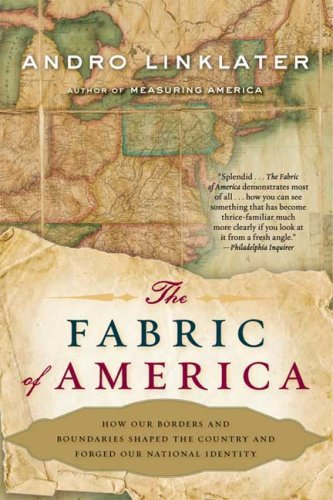 The Fabric of America: How Our Borders and Boundaries Shaped the Country and Forged Our National Identity Triple Fabric