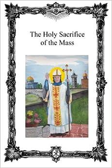 Book The Holy Sacrifice of the Mass: Saint Antoninus Catholic Mission