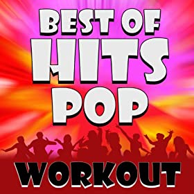 Best of Hits - Pop Workout