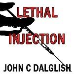 Lethal Injection: Detective Jason Strong, Book 8   John C. Dalglish