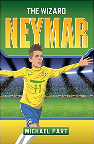 Neymar The Wizard Childrens Football  Amazon Co Uk Michael Part  Books