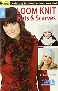 Loom Knit Hats & Scarves by Kathy Norris (2013-08-27)