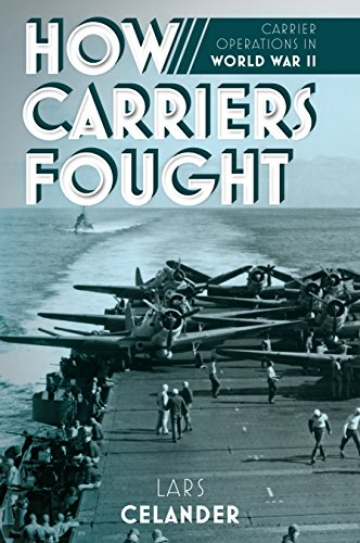 How Carriers Fought: Carrier Operations in WWII ()
