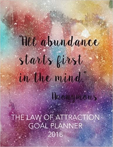 the law of attraction goal planner 2018 8 5 x 11 law of attraction