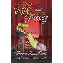 War and Pieces: Season 1, Episode 1 (Frayed Fairy Tales)