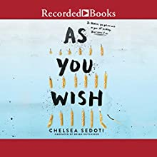 As You Wish Audiobook by Chelsea Sedoti Narrated by Brian Hutchison