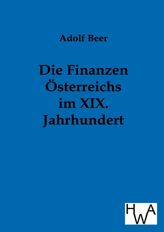 Download Die Finanzen Österreichs im XIX. Jahrhundert (German Edition) PDF