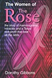 The Women of The Rose: The story of mammograms, miracles and a Texas non-profit that beat all the odds