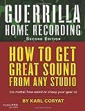 Guerrilla Home Recording, Second Edition