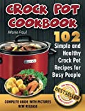 Crock Pot Cookbook: 102 Simple and Healthy Crock Pot Recipes for Busy People (Slow Cooker Recipes) (Volume 2)