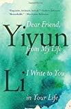 """Dear Friend, from My Life I Write to You in Your Life"" av Yiyun Li"