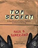 12 year old boy games - Top Secret: A Handbook of Codes, Ciphers and Secret Writing