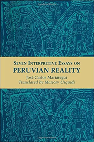 seven interpretive essays on vian reality texas pan american  seven interpretive essays on vian reality texas pan american jose carlos mariategui marjory urquidi 9780292776111 com books