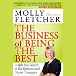 The Business of Being the Best: Inside the World of Go-Getters and Game Changers | Molly Fletcher