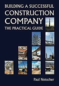Building a Successful Construction Company: The Practical Guide by [Netscher, Paul]