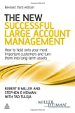 img - for The New Successful Large Account Management: How to Hold onto Your Most Important Customers and Turn Them into Long Term Assets by Robert B Miller (3-Jun-2011) Paperback book / textbook / text book