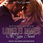 All You Need: Need You Series, Book 3 | Lorelei James