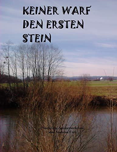 Keiner warf den ersten Stein: (Noch) ein Ammerseekrimi (German Edition)