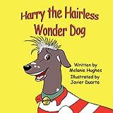 Harry the Hairless Wonder Dog, Melanie Hughes, 161225005X