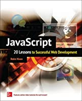 JavaScript: 20 Lessons to Successful Web Development Front Cover