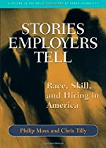 Stories Employers Tell: Race, Skill, and Hiring in America