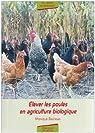 Elever les poules en agriculture biologique par Bestman