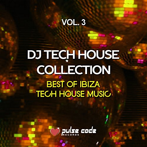 DJ Tech House Collection, Vol. 3 (Best of Ibiza Tech House Music)