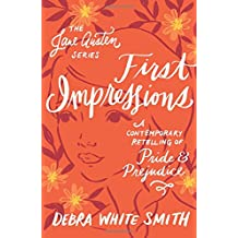 First Impressions: A Contemporary Retelling of Pride and Prejudice (The Jane Austen Series)