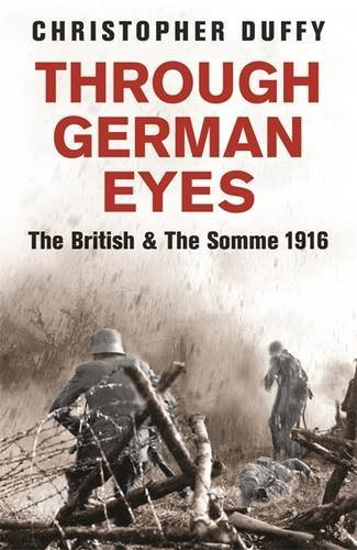 Through German Eyes: The British & The Somme 1916 (Phoenix Press)