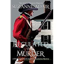 Regulated for Murder: A Michael Stoddard American Revolution Mystery (Michael Stoddard American Revolution Mysteries Book 2)