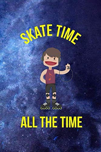 Skate Time All The Time: Roller Skate Notebook Journal Composition Blank Lined Diary Notepad 120 Pages Paperback Black Blue por Patterson AK, Louisa