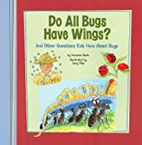Do All Bugs Have Wings?, Suzanne Slade, 1404861041